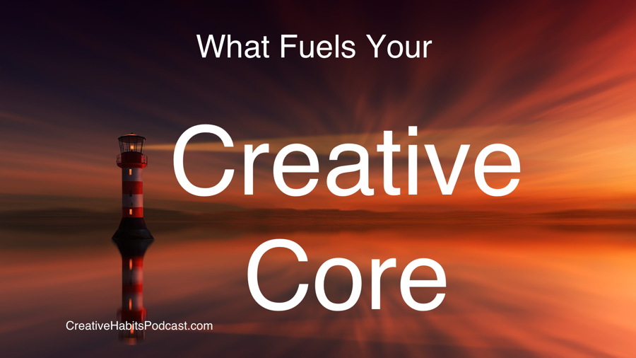 What Fuels Your Creative Core?