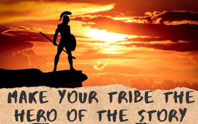 Story Telling Marketing: Making Your Tribe the Hero in 2020 and Beyond